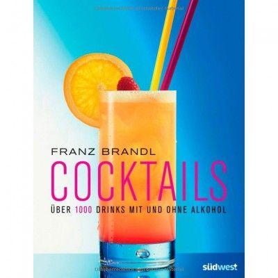 cocktail gl ser 1000 drinks mit und ohne alkohol cocktailrezept buch gratis versand. Black Bedroom Furniture Sets. Home Design Ideas